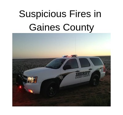Suspicious Fires in Gaines County