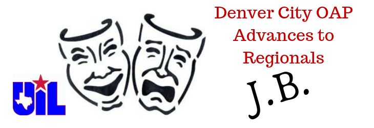 Denver City's 'J B ' advances to regional one-act play