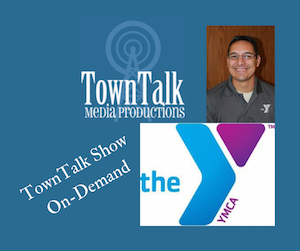 TownTalk Show On-Demand, YMCA of Brownfield